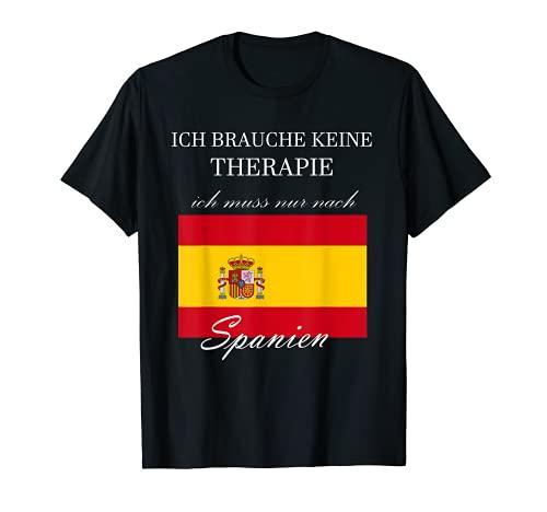 Ich brauche keine Therapie muss nur nach Spanien T-Shirt