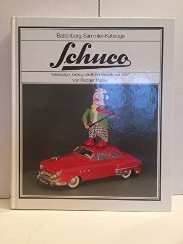 Schuco. Vollständiger Katalog sämtlicher Modelle seit 1912