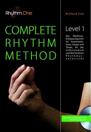 COMPLETE RHYTHM METHOD - Level 1 (inkl. DVD): Das Rhythmus-Erfolgsprogramm für das Selbststudium und den...