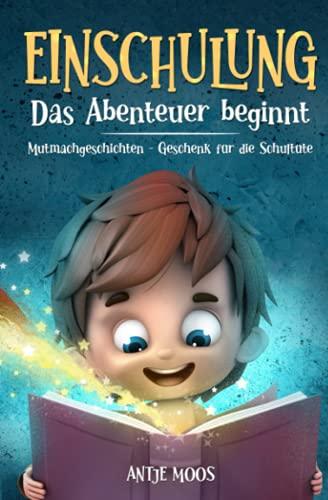 EINSCHULUNG Das Abenteuer beginnt: Mutmachgeschichten - Geschenk für die Schultüte für Jungs