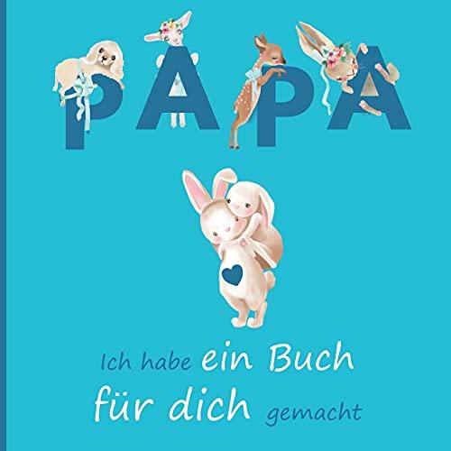 Papa, ich habe ein Buch für dich gemacht: Ein einzigartiges und originelles Geschenk für jeden Vater....