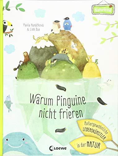 Warum Pinguine nicht frieren: Außergewöhnliche Lebenskünstler in der Natur: Einfach erklärt für...