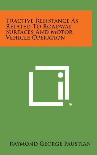 Tractive Resistance as Related to Roadway Surfaces and Motor Vehicle Operation