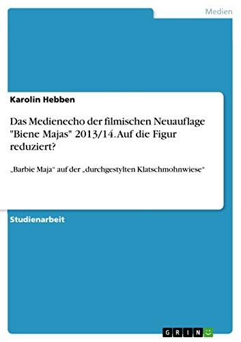 """Das Medienecho der filmischen Neuauflage 'Biene Majas' 2013/14. Auf die Figur reduziert?: """"Barbie..."""