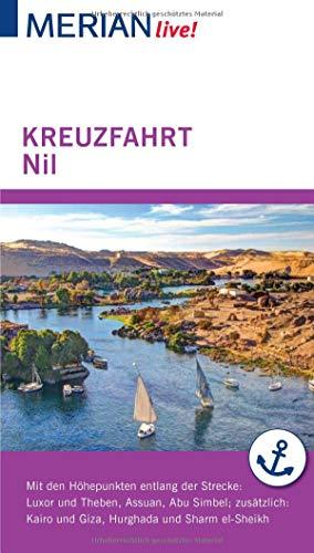 MERIAN live! Reiseführer Kreuzfahrt Nil. Von Luxor bis Assuan: MERIAN live! - Mit Kartenatlas im Buch...