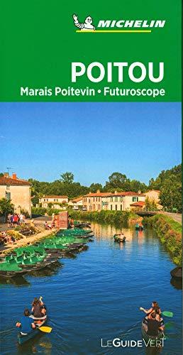 Michelin Le Guide Vert Poitou: Marais Poitevin, Futuroscope (MICHELIN Grüne Reiseführer)