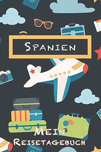 Spanien Mein Reisetagebuch: 6x9 Kinder Reise Journal I Notizbuch zum Ausfüllen und Malen I Perfektes...
