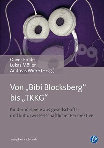 """Von """"Bibi Blocksberg"""" bis """"TKKG"""" Kinderhörspiele aus gesellschafts- und kulturwissenschaftlicher..."""
