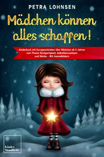 Mädchen können alles schaffen!: Kinderbuch mit Kurzgeschichten über Mädchen ab 5 Jahren zum Thema...