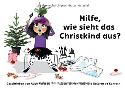 'Hilfe, wie sieht das Christkind aus?' von Alice Karasek - epubli