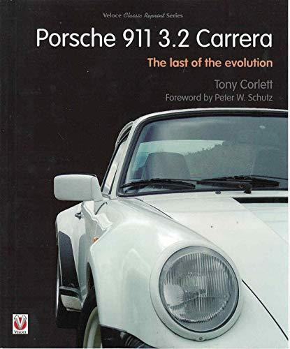 Porsche 911 Carrera - The Last of the Evolution (Classic Reprint)