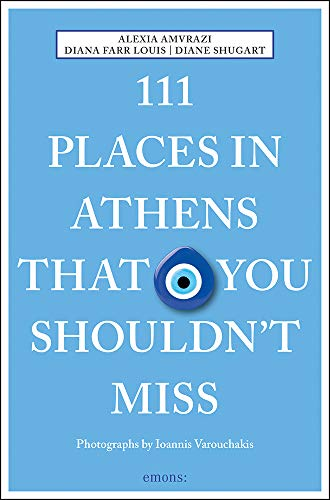 111 Places in Athens That You Shouldn't Miss: Travel Guide
