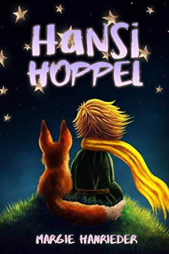 HANSI HOPPEL: Die abenteuerlichen Kindergeschichten vom Hasen Hansi Hoppel und seinen Freunden