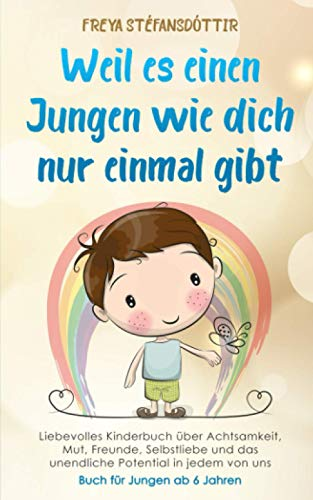 Weil es einen Jungen wie dich nur einmal gibt - Buch für Jungen ab 6 Jahren: Liebevolles Kinderbuch...