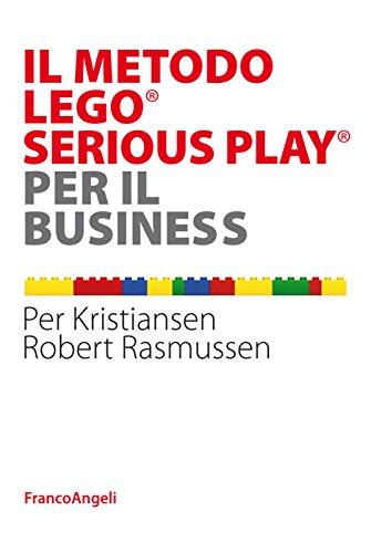 Il metodo Lego® Serious Play® per il business (Italian Edition)