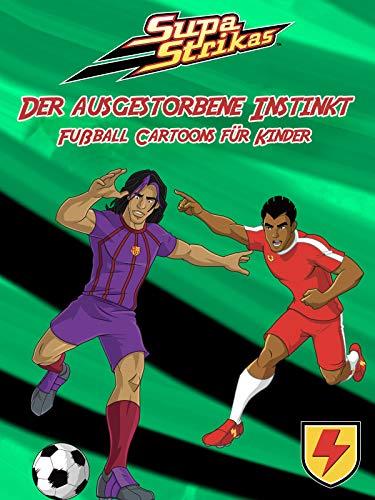 Supa Strikas - Der ausgestorbene Instinkt - Fußball Cartoons für Kinder