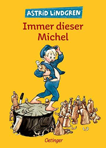 Astrid Lindgren: Immer dieser Michel