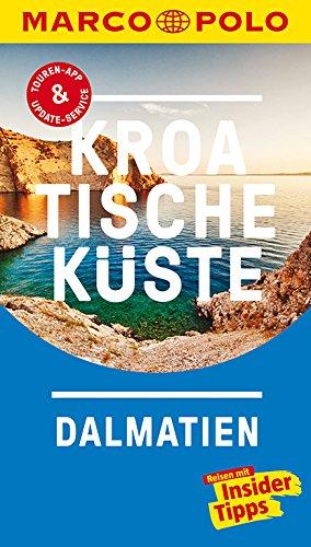 MARCO POLO Reiseführer Kroatische Küste Dalmatien: Reisen mit Insider-Tipps. Inkl. kostenloser...