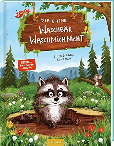 Der kleine Waschbär Waschmichnicht: Lustiges Kinderbuch ab 3 Jahren, Top-Thema Kinderalltag 'Waschen',...