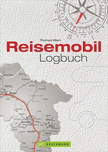 Reisetagebuch: Ein Reisemobil Logbuch für Urlaubserinnerungen für die persönliche Dokumentation Ihrer...