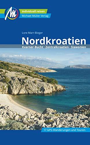 Nordkroatien Reiseführer Michael Müller Verlag: Kvarner Bucht, Zentralkroatien, Slawonien. Individuell...