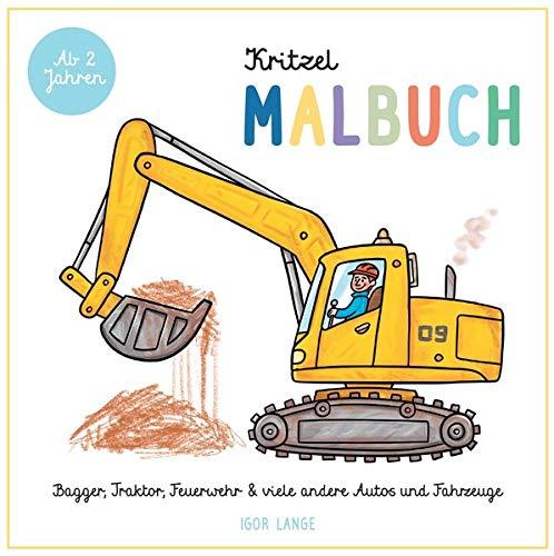 Kritzelmalbuch: Bagger, Traktor, Feuerwehr und andere Autos und Fahrzeuge - ab 2 Jahre: Bagger, Traktor,...