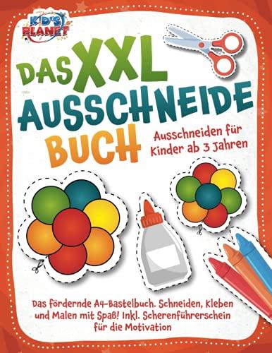 Das XXL-Ausschneidebuch - Ausschneiden für Kinder ab 3 Jahren: Das fördernde A4-Bastelbuch. Schneiden,...
