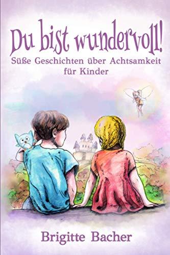 """Süße Geschichten über Achtsamkeit für Kinder: """"Du bist wundervoll!"""" – inspirierendes Kinderbuch..."""
