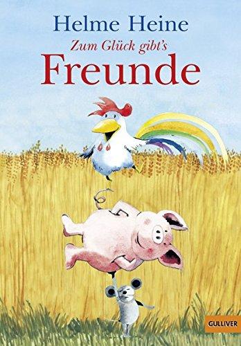 Zum Glück gibt's Freunde: Die schönsten Abenteuer von Franz von Hahn, Johnny Mauser und dem dicken...