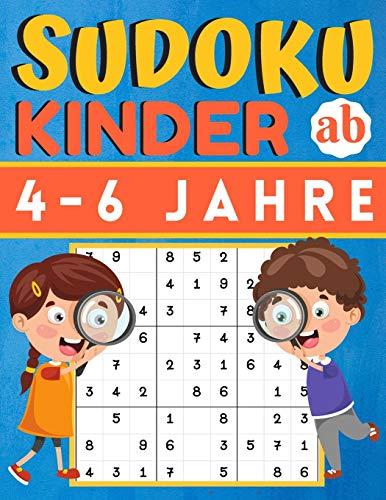 Sudoku Kinder ab 4-6 Jahre: 200 Sudokus Rätsel einfach mit lösung, Gezielt Merkfähigkeit und logisches...