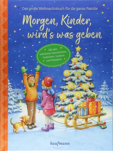 Morgen, Kinder, wird's was geben: Das große Weihnachtsbuch für die ganze Familie: Das groe...