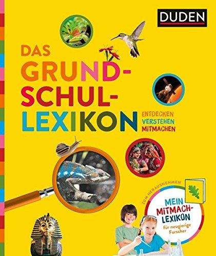 Das Grundschullexikon: Entdecken – Verstehen – Mitmachen: Mit Mitmach-Lexikon für neugierige...