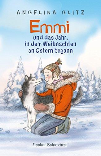 'Emmi und das Jahr, in dem Weihnachten an Ostern begann' von Angelika Glitz, Fischer Schatzinsel