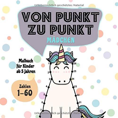 Von Punkt zu Punkt Mädchen: Malbuch für Kinder ab 5 Jahren - Zahlen 1-60 (Punkt zu Punkt Kinder, Band...