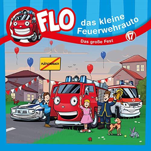 Das große Fest: Flo, das kleine Feuerwehrauto 17