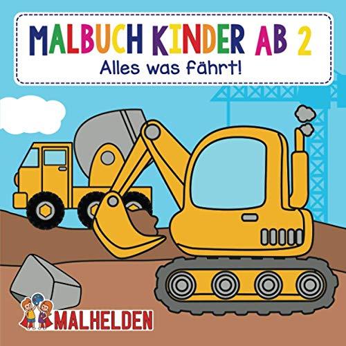 Malbuch Kinder Ab 2: Alles was fährt! - Das große Kritzelmalbuch der Fahrzeuge - Bagger, Traktoren,...