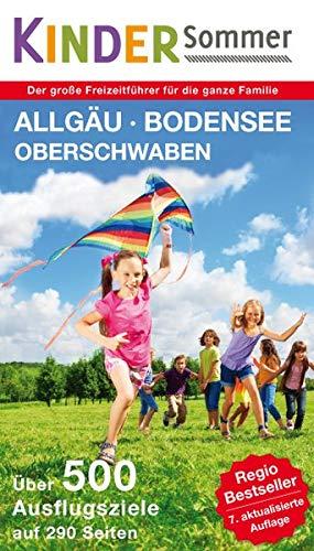 KinderSommer Allgäu-Bodensee-Oberschwaben: Der große Freizeitführer für die ganze Familie