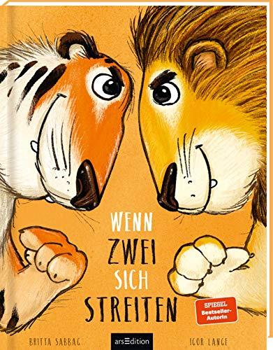 Wenn zwei sich streiten: Tiger und Löwe   Kinderbuch ab 3 Jahren über Streiten, Selbstbewusstsein und...