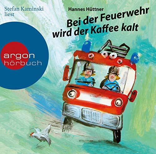 Bei der Feuerwehr wird der Kaffee kalt: Ein Feuerwehr-Hörbuch für Kinder ab 4 Jahren – ein Klassiker...
