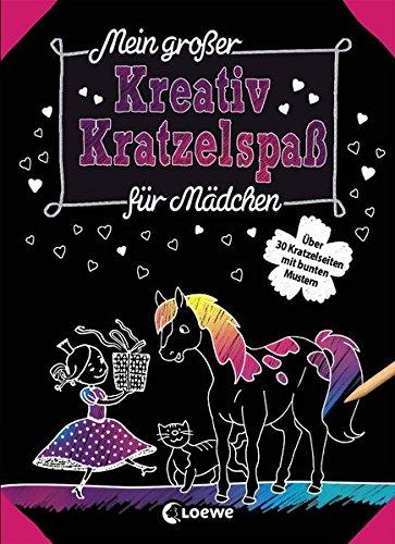 Mein großer Kreativ-Kratzelspaß: Für Mädchen: Kratzeln und Malen, die ideale Beschäftigung für...