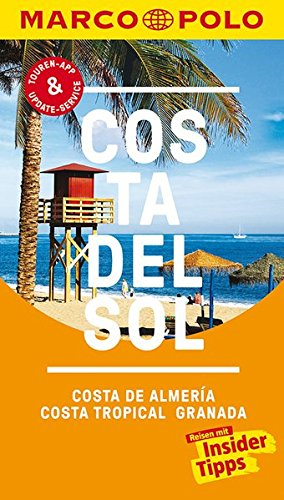 MARCO POLO Reiseführer Costa del Sol, Costa de Almeria, Costa Tropical Granada: Reisen mit...