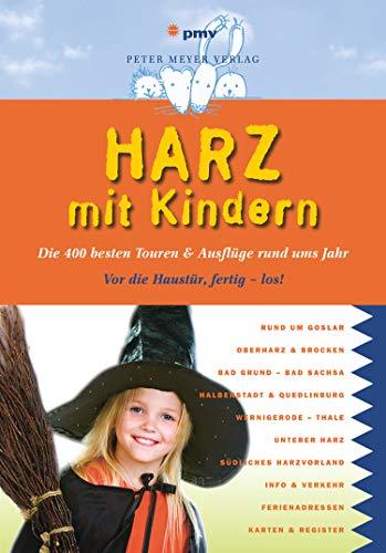 Harz mit Kindern: Die400bestenTouren&AusflügerundumsJahr (Freizeiführer mit Kindern)