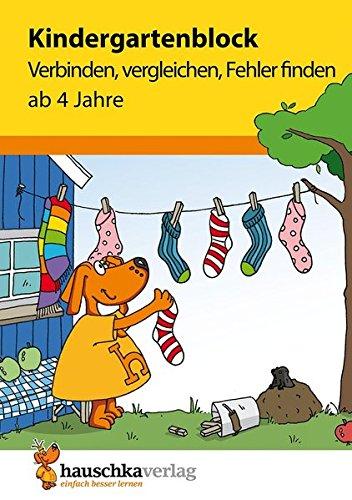 Kindergartenblock - Verbinden, vergleichen, Fehler finden ab 4 Jahre, A5-Block (Übungsmaterial für...
