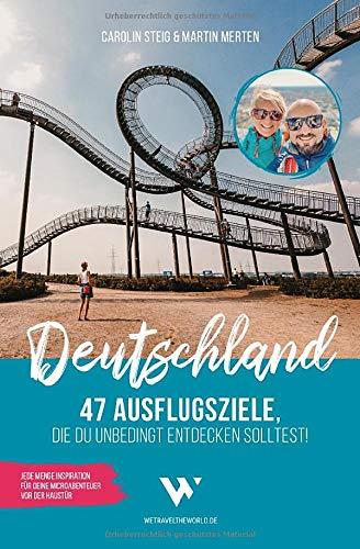 Reiseführer Deutschland – 47 Ausflugsziele, die du entdeckt haben solltest!