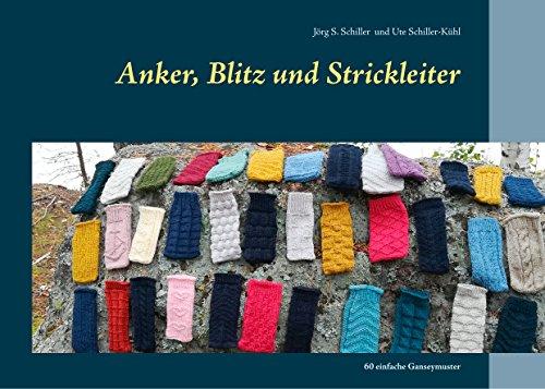 Anker, Blitz und Strickleiter: 60 einfache Ganseymuster