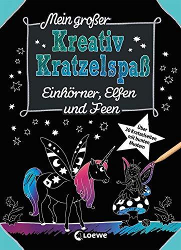 Mein großer Kreativ-Kratzelspaß: Einhörner, Elfen und Feen: Kratzeln und Malen, die ideale...