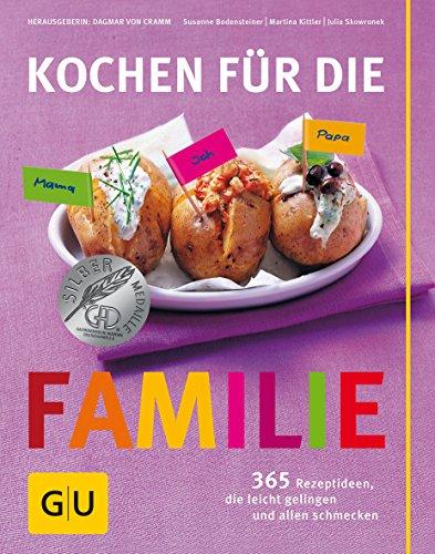 Kochen für die Familie: 365 Rezeptideen, die leicht gelingen und allen schmecken (GU Familienküche)