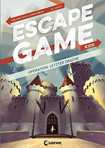 Escape Game Kids - Operation: Letzter Drache: Escape Game Buch für Kinder ab 9 Jahre
