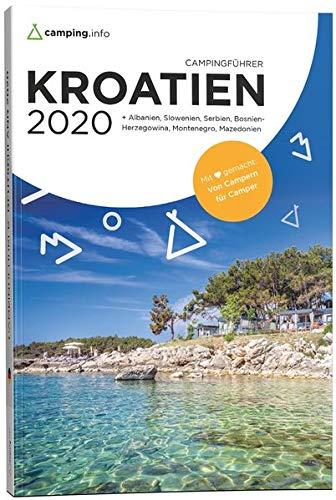 Camping.info Campingführer Kroatien 2020: + Albanien, Bosnien-Herzegowina, Mazedonien, Montenegro,...