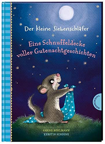 Der kleine Siebenschläfer: Eine Schnuffeldecke voller Gutenachtgeschichten: 20 Vorlesegeschichten für...